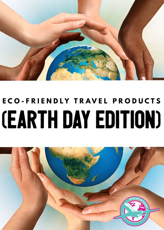 Eco-Friendly Travel Products (Earth Day Edition)