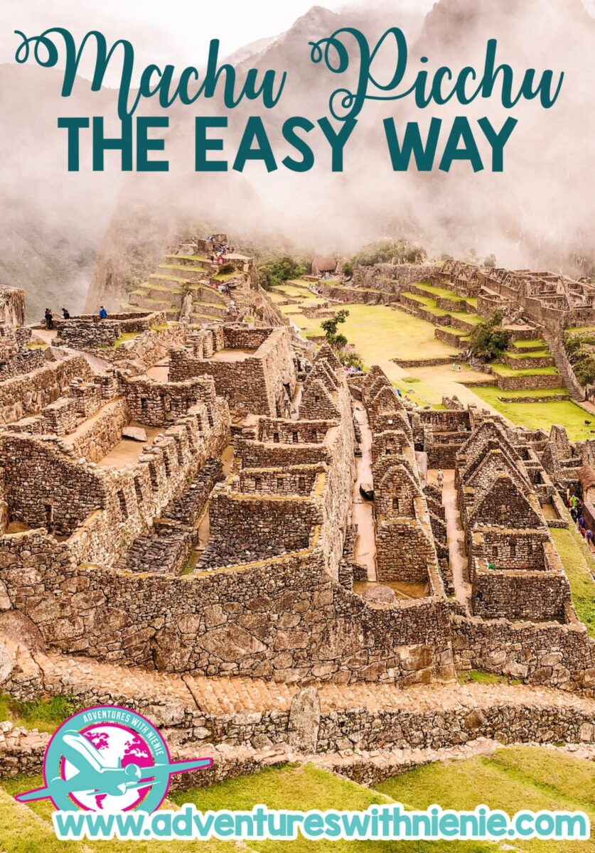 How to Travel to Machu Picchu The Easy Way