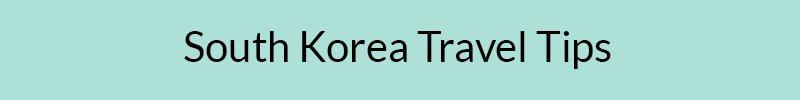 South Korea Travel Tips Link Button